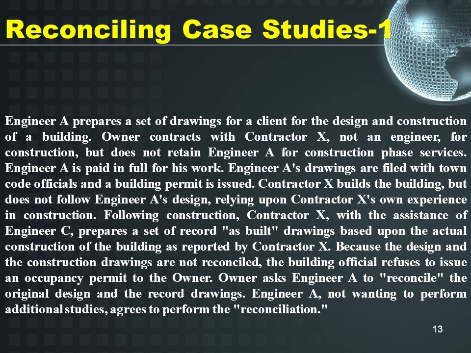 13 Reconciling Case Studies-1 Engineer A prepares a set of drawings for a client for the design and construction of a building.