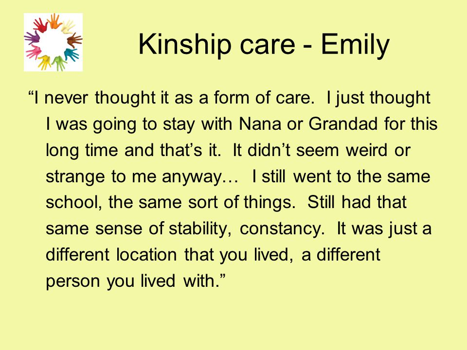 """Kinship care - Emily """"I never thought it as a form of care. I just thought I was going to stay with Nana or Grandad for this long time and that's it."""