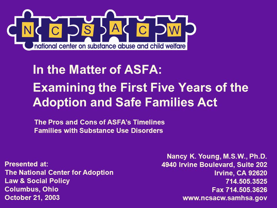 In the Matter of ASFA: Examining the First Five Years of the Adoption and Safe Families Act Nancy K.