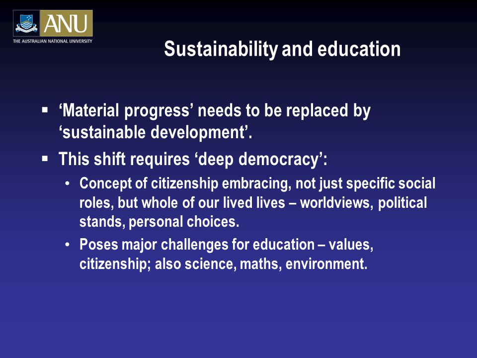 Sustainability and education  'Material progress' needs to be replaced by 'sustainable development'.
