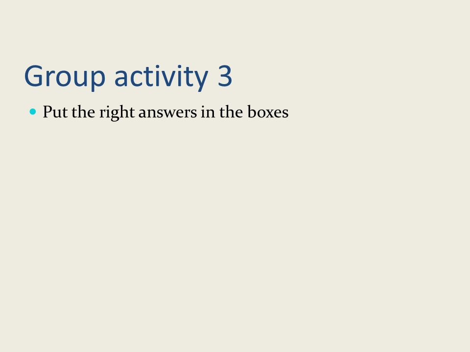 Group activity 2 jigsaw paragraph – you can only read your card and must listen to the others to construct a complete paragraph.