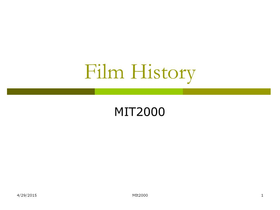 4/29/2015MIt20001 Film History MIT2000