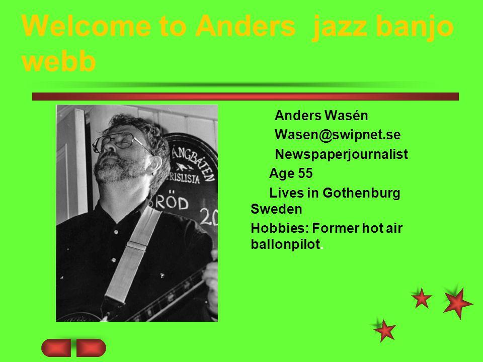 Anders Wasén Wasen@swipnet.se Newspaperjournalist Age 55 Lives in Gothenburg Sweden Hobbies: Former hot air ballonpilot.