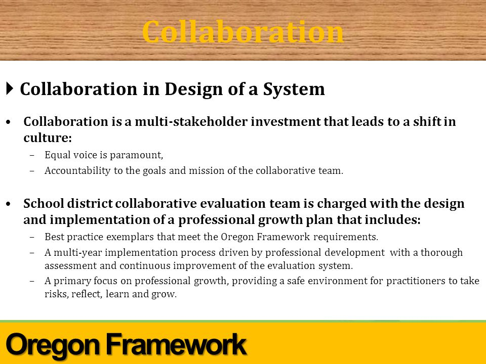 Center for Great Public Schools Collaboration  Collaboration in Design of a System Collaboration is a multi-stakeholder investment that leads to a shift in culture: –Equal voice is paramount, –Accountability to the goals and mission of the collaborative team.
