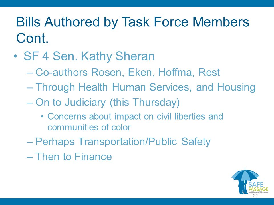 Bills Authored by Task Force Members Cont. SF 4 Sen.