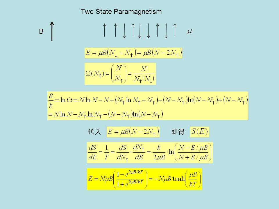 Two State Paramagnetism 代入即得 B