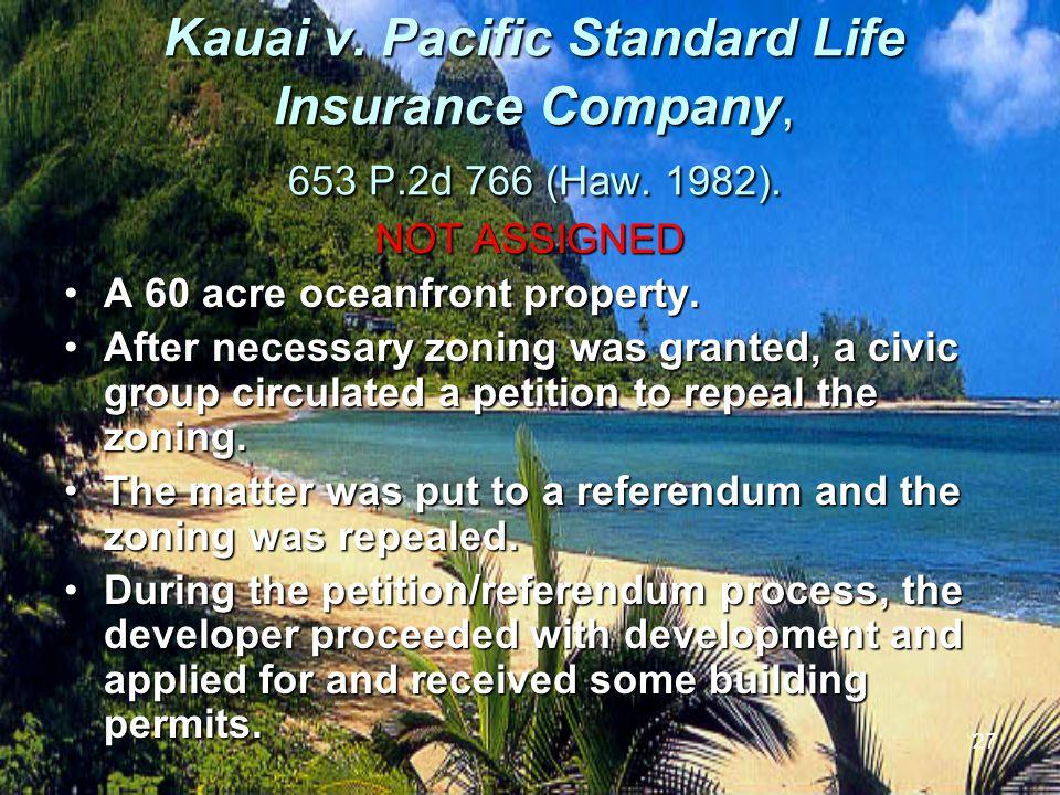27 Kauai v. Pacific Standard Life Insurance Company, 653 P.2d 766 (Haw.