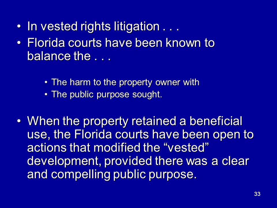 33 In vested rights litigation...In vested rights litigation...