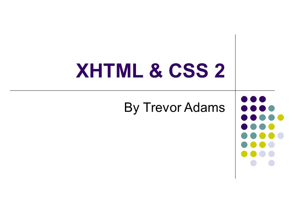 XHTML & CSS 2 By Trevor Adams