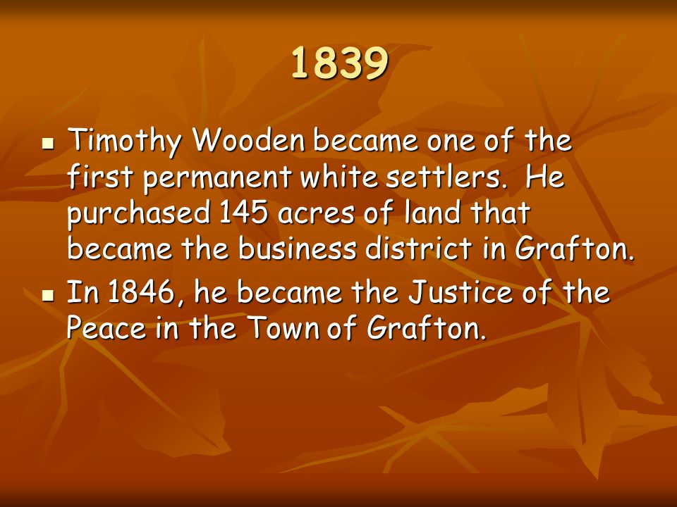 1839 Timothy Wooden became one of the first permanent white settlers.