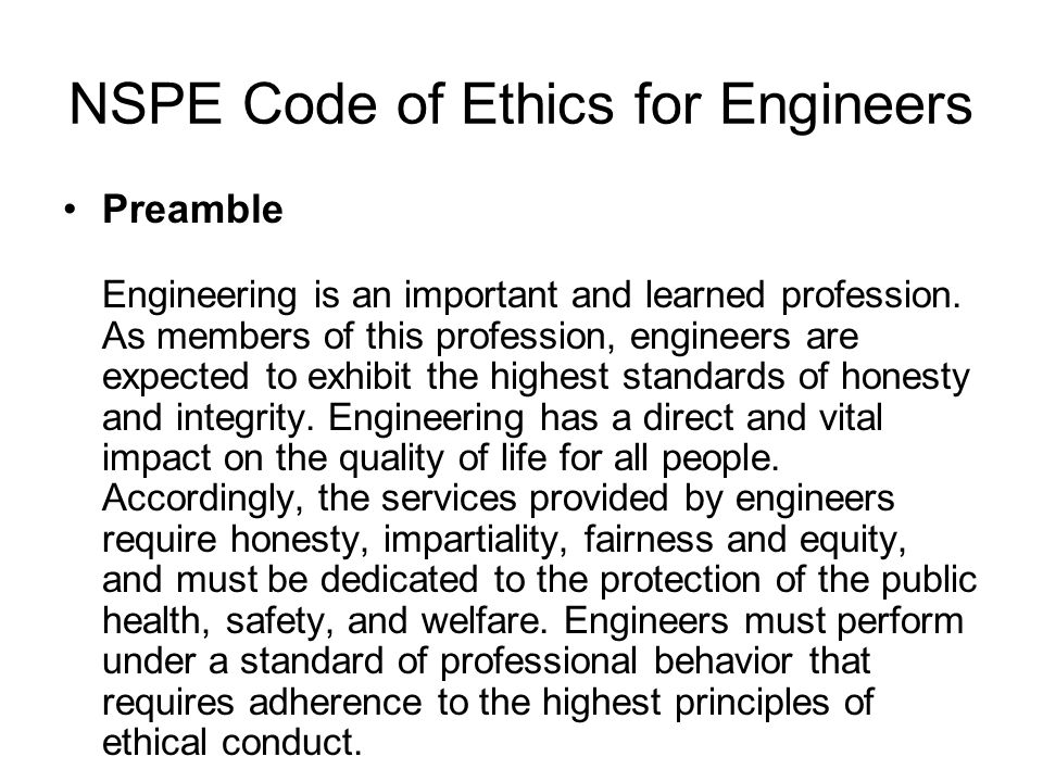 NSPE Code of Ethics for Engineers Preamble Engineering is an important and learned profession.
