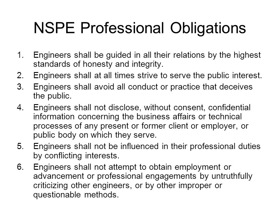 NSPE Professional Obligations 1.Engineers shall be guided in all their relations by the highest standards of honesty and integrity.