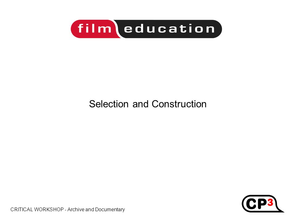 CRITICAL WORKSHOP - Archive and Documentary Title Selection and Construction