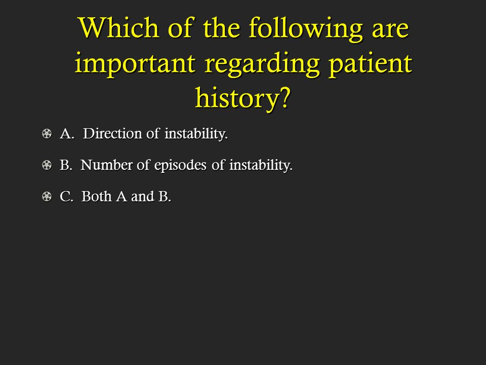 Which of the following are important regarding patient history.