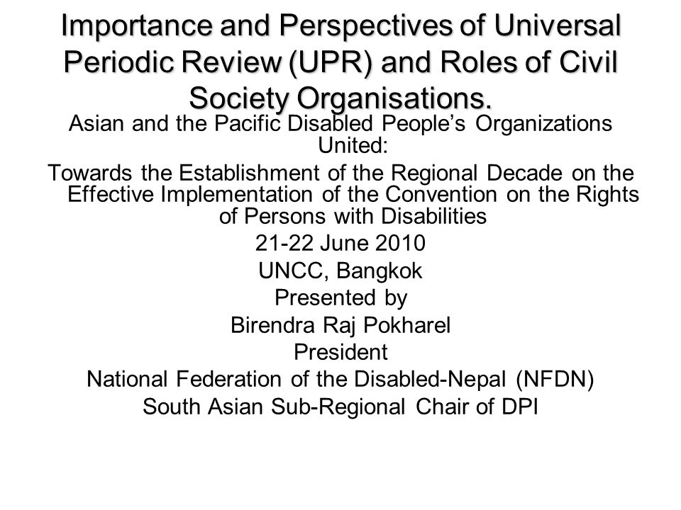 Importance and Perspectives of Universal Periodic Review (UPR) and Roles of Civil Society Organisations.