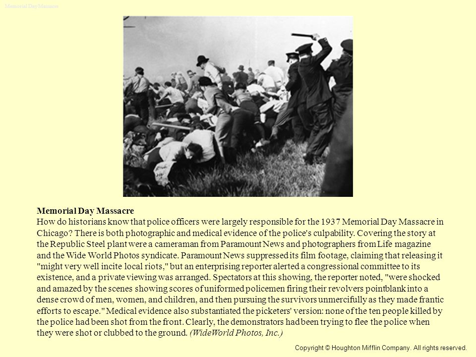 Memorial Day Massacre How do historians know that police officers were largely responsible for the 1937 Memorial Day Massacre in Chicago? There is bot