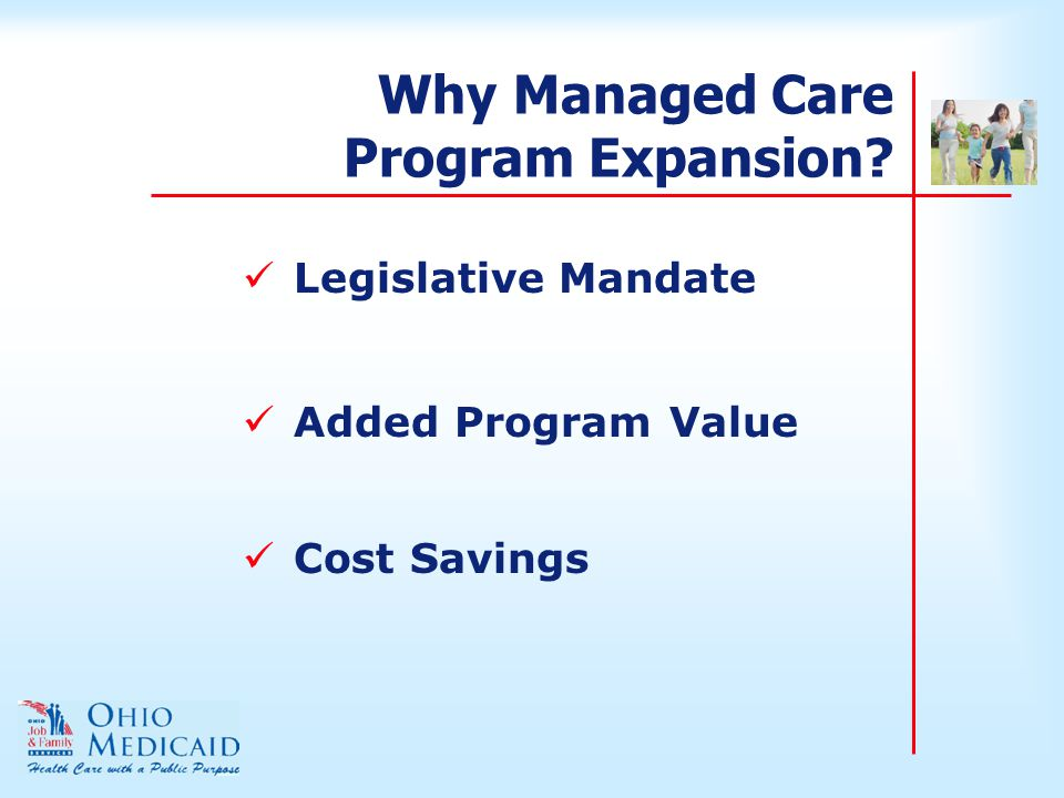 Why Managed Care Program Expansion Legislative Mandate Added Program Value Cost Savings