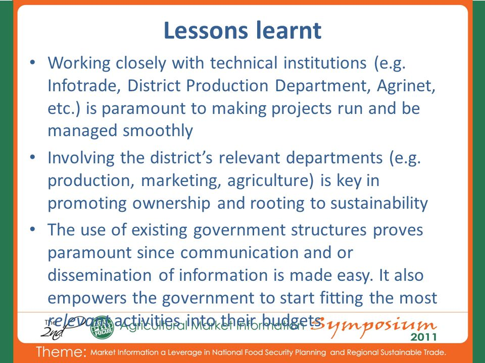 Lessons learnt Working closely with technical institutions (e.g.