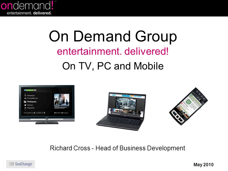 On Demand Group entertainment. delivered.