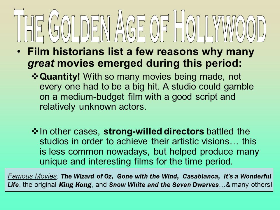 Film historians list a few reasons why many great movies emerged during this period:  Quantity.