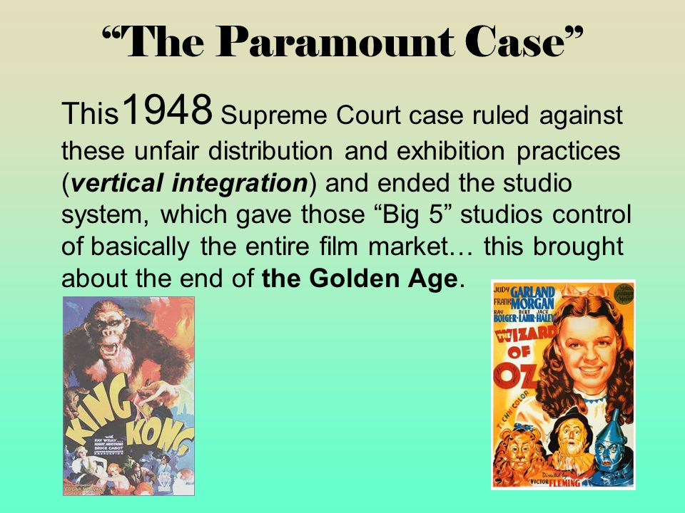 """""""The Paramount Case"""" This 1948 Supreme Court case ruled against these unfair distribution and exhibition practices (vertical integration) and ended th"""