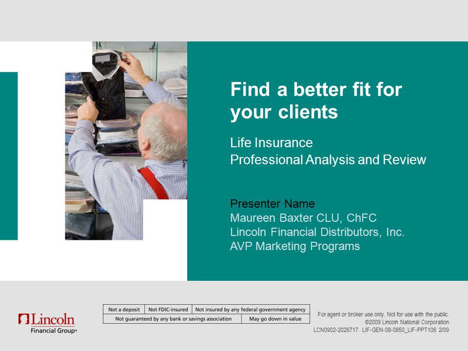Presenter Name Maureen Baxter CLU, ChFC Lincoln Financial Distributors, Inc.