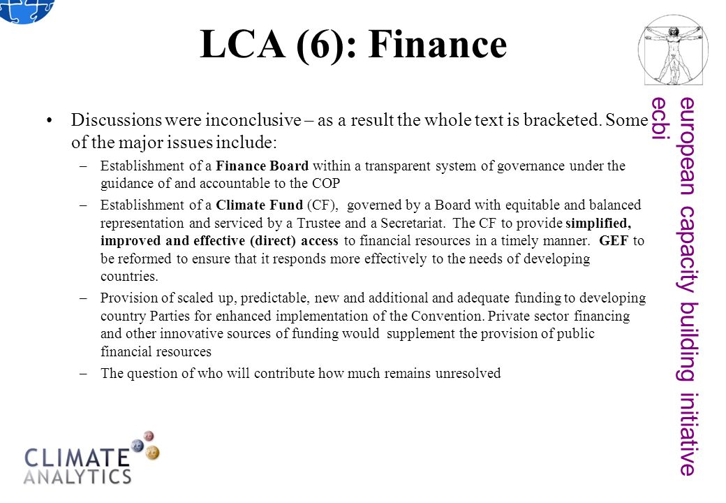 european capacity building initiativeecbi LCA (6): Finance Discussions were inconclusive – as a result the whole text is bracketed.
