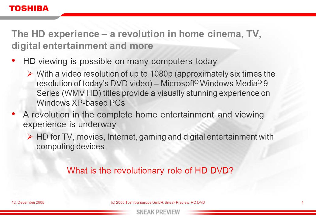 12.December 2005(c) 2005,Toshiba Europe GmbH. Sneak Preview: HD DVD5 What is HD DVD.