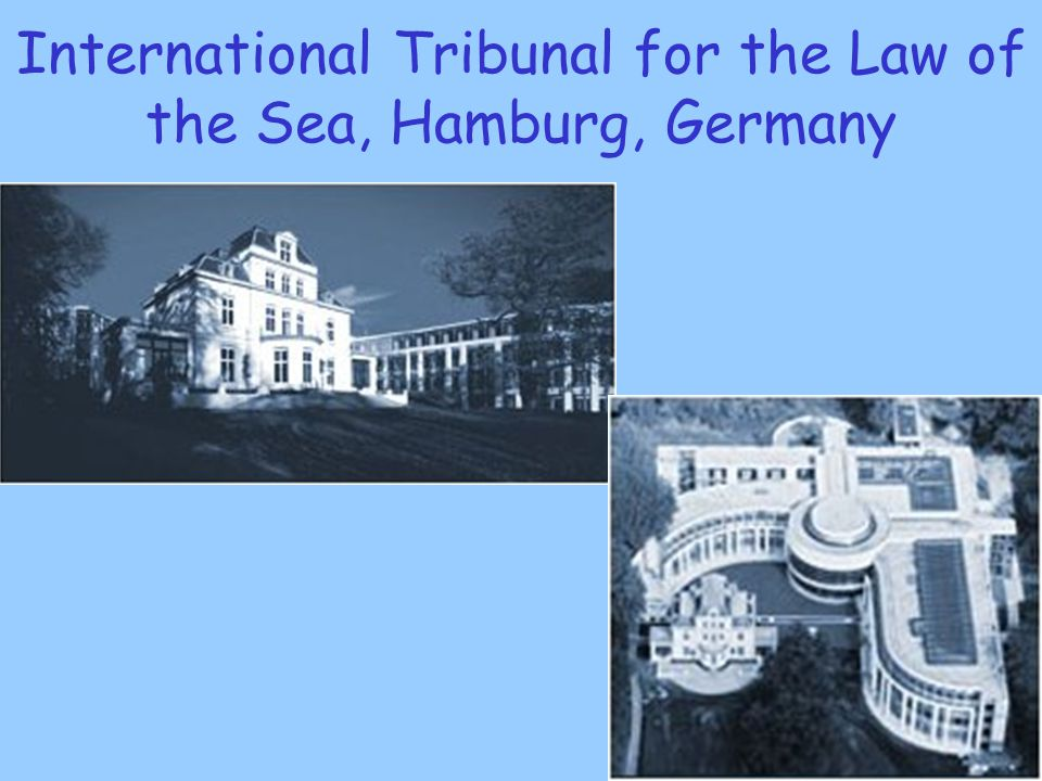International Tribunal for the Law of the Sea, Hamburg, Germany