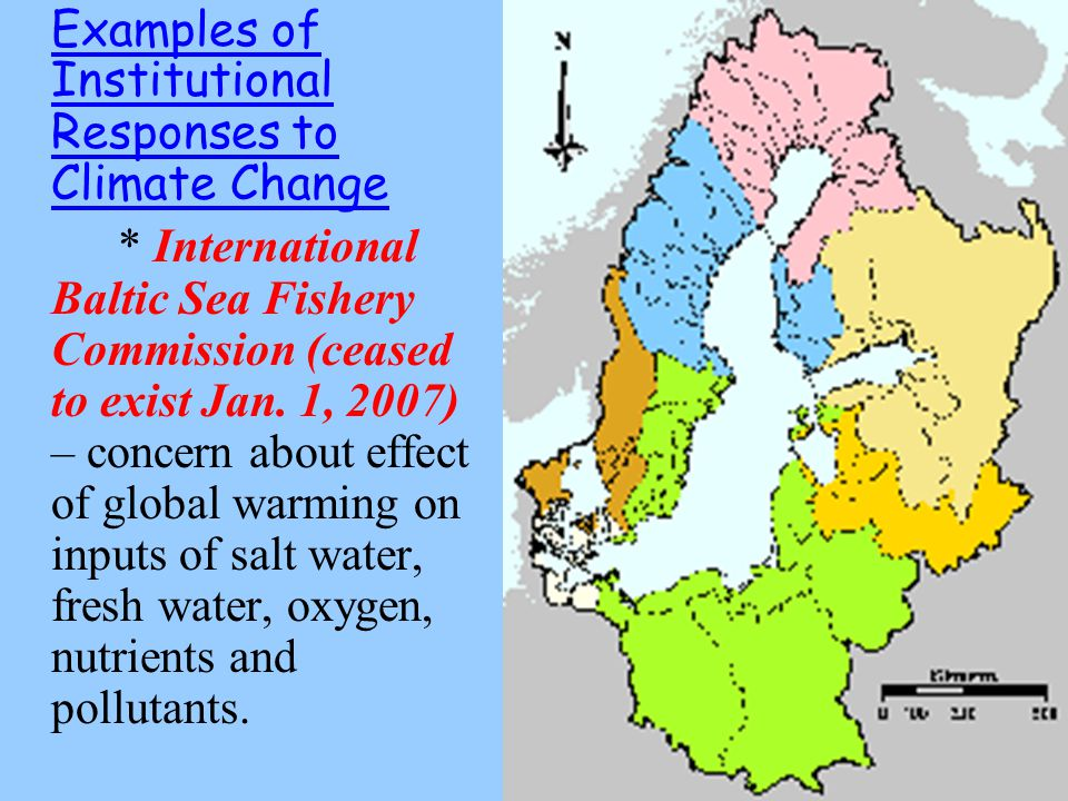 Examples of Institutional Responses to Climate Change * International Baltic Sea Fishery Commission (ceased to exist Jan.