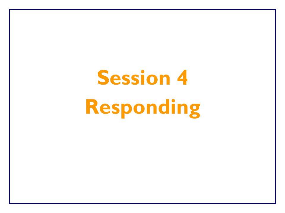 Session 4 Responding