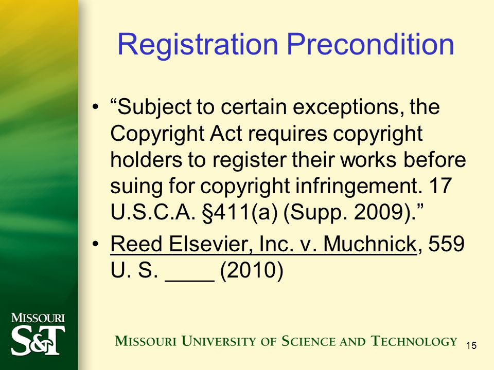 """Registration Precondition """"Subject to certain exceptions, the Copyright Act requires copyright holders to register their works before suing for copyri"""