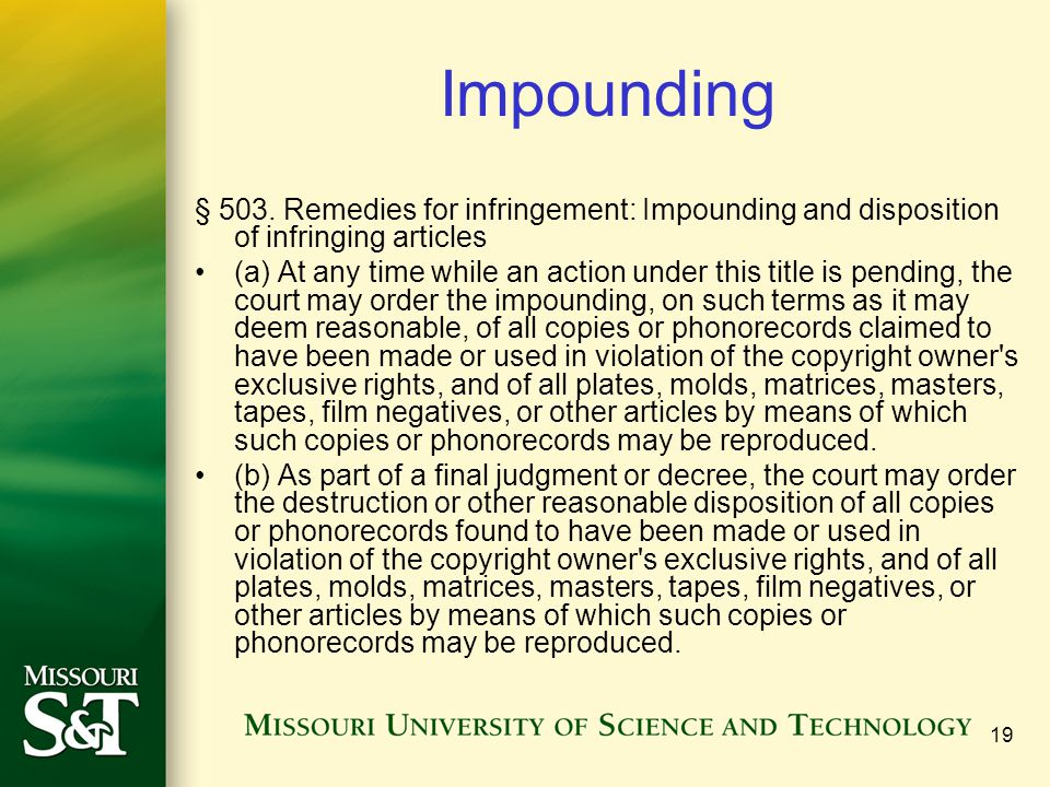 19 Impounding § 503. Remedies for infringement: Impounding and disposition of infringing articles (a) At any time while an action under this title is