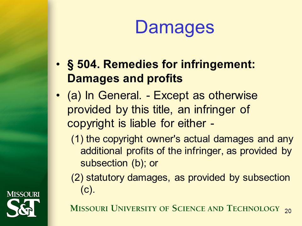 20 Damages § 504. Remedies for infringement: Damages and profits (a) In General. - Except as otherwise provided by this title, an infringer of copyrig