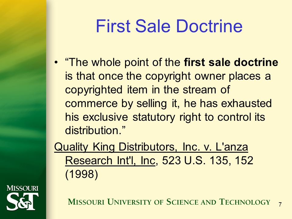 """7 First Sale Doctrine """"The whole point of the first sale doctrine is that once the copyright owner places a copyrighted item in the stream of commerce"""