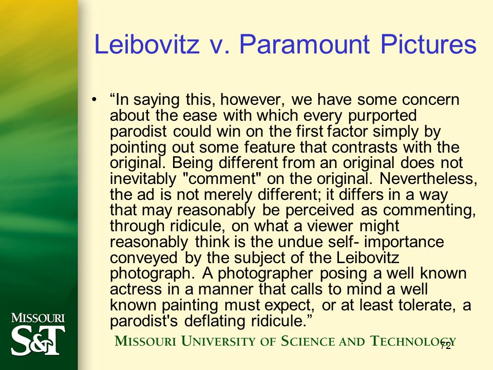 """72 Leibovitz v. Paramount Pictures """"In saying this, however, we have some concern about the ease with which every purported parodist could win on the"""
