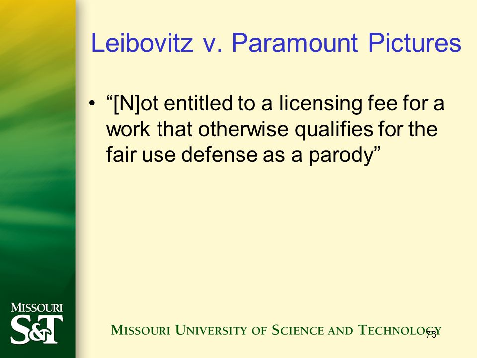 """73 Leibovitz v. Paramount Pictures """"[N]ot entitled to a licensing fee for a work that otherwise qualifies for the fair use defense as a parody"""""""