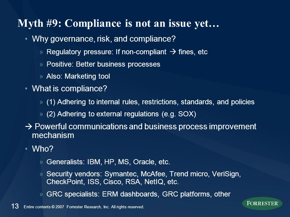 13 Entire contents © 2007 Forrester Research, Inc.