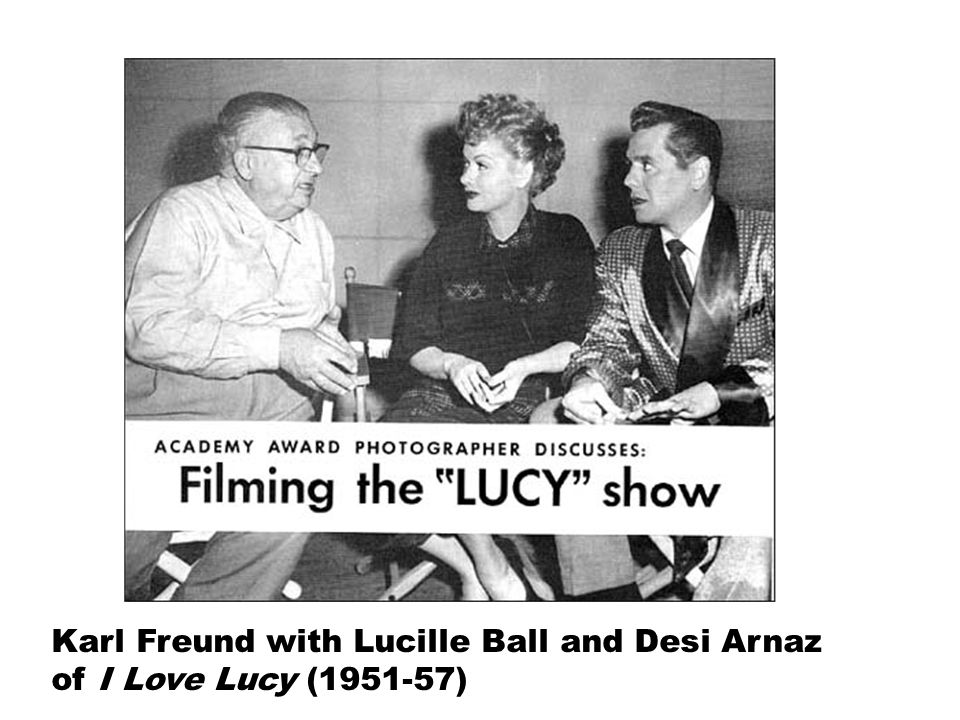 Karl Freund with Lucille Ball and Desi Arnaz of I Love Lucy (1951-57)