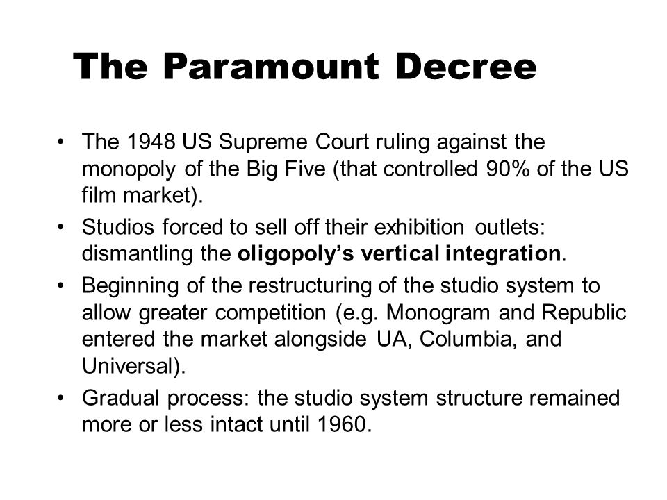 The 1948 US Supreme Court ruling against the monopoly of the Big Five (that controlled 90% of the US film market).