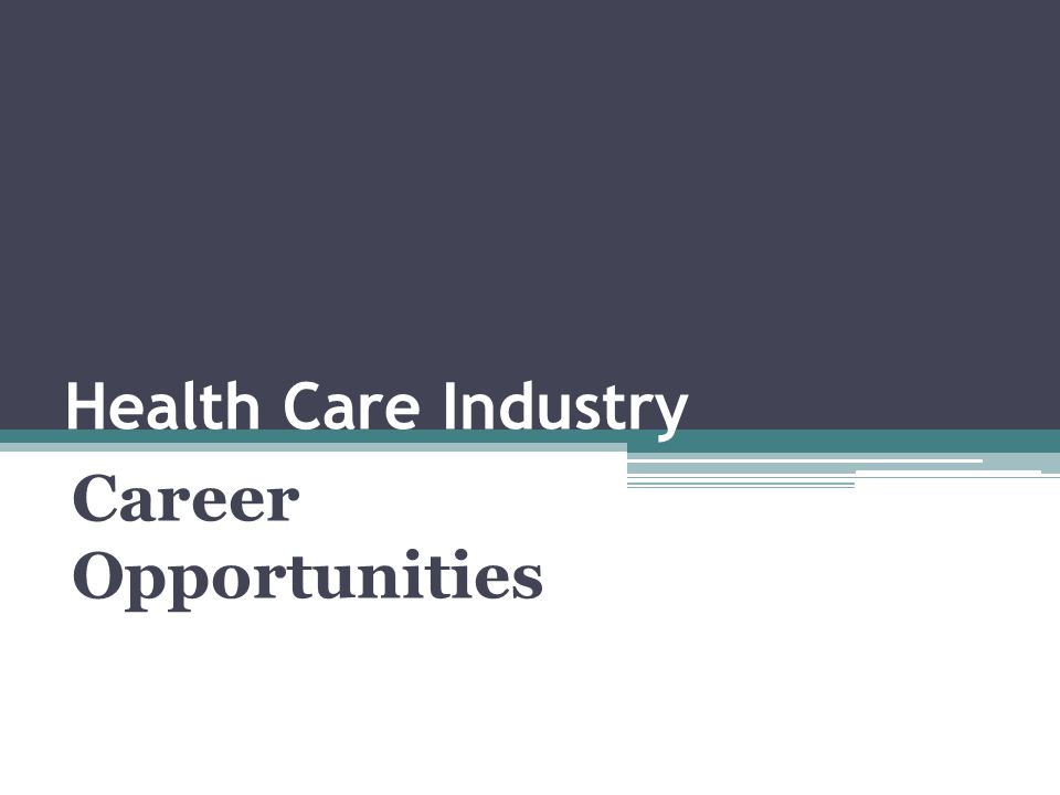 Health Care Industry Career Opportunities