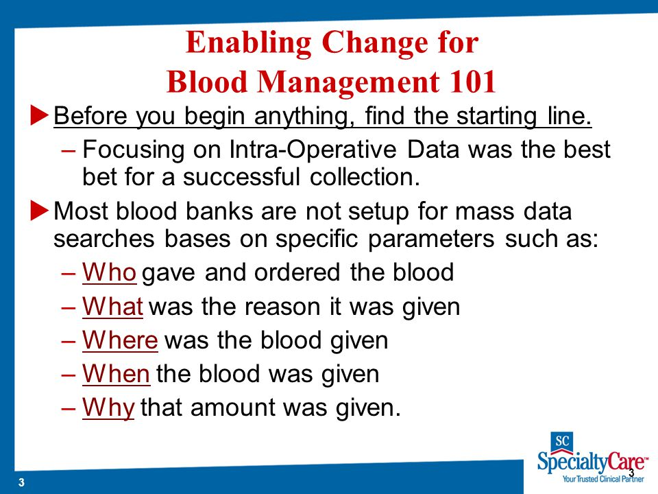 3 3 Enabling Change for Blood Management 101  Before you begin anything, find the starting line.
