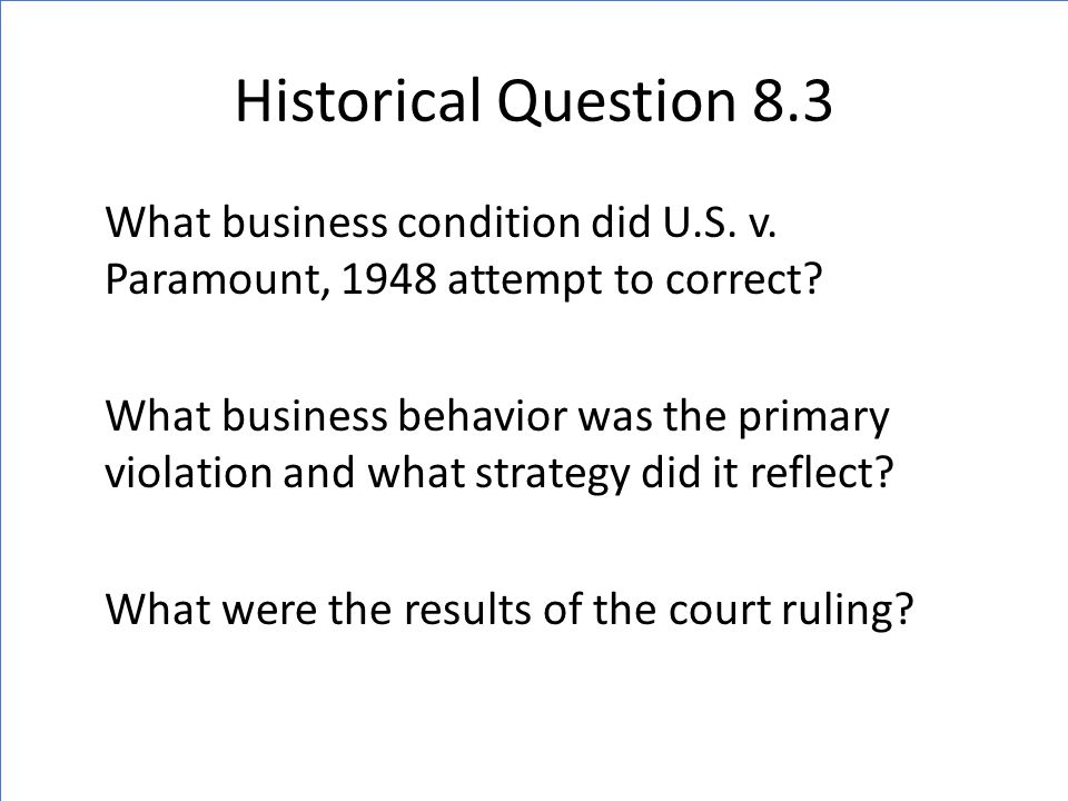 Historical Question 8.3 What business condition did U.S.