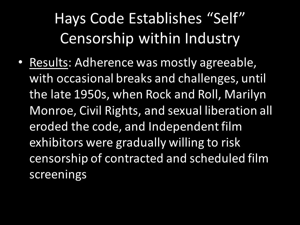 """Hays Code Establishes """"Self"""" Censorship within Industry Results: Adherence was mostly agreeable, with occasional breaks and challenges, until the late"""