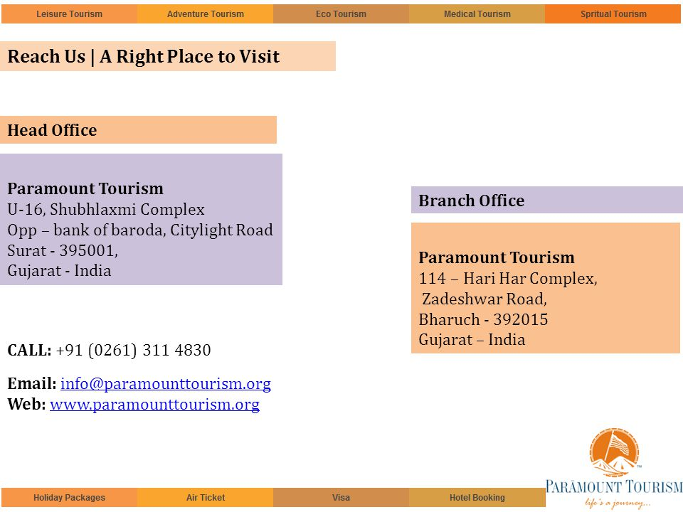 Reach Us | A Right Place to Visit Paramount Tourism U-16, Shubhlaxmi Complex Opp – bank of baroda, Citylight Road Surat - 395001, Gujarat - India Para