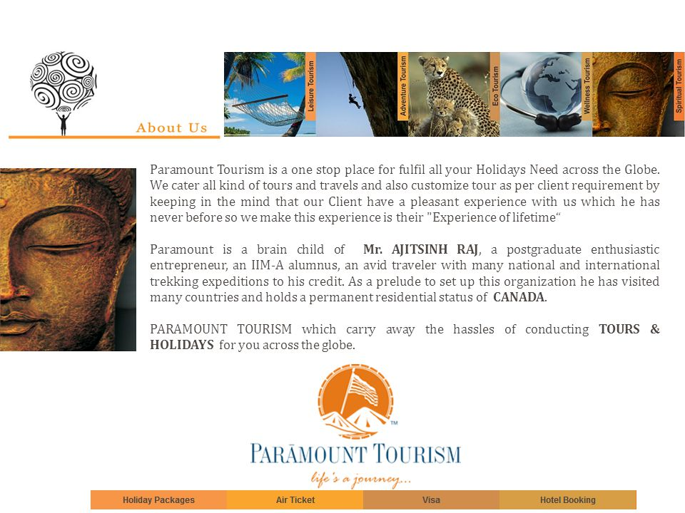 Vision And Mission   Strategic Intent To be leading Tourism Company in the travel industry By providing Innovative, efficient and effective services to our customers We are seeking for excellence in service and will provide quality service at a cost that will enable us to remain competitive.