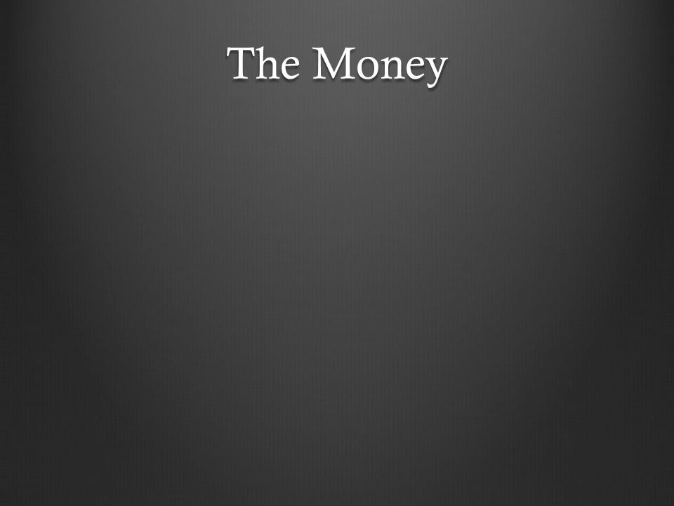 The Money