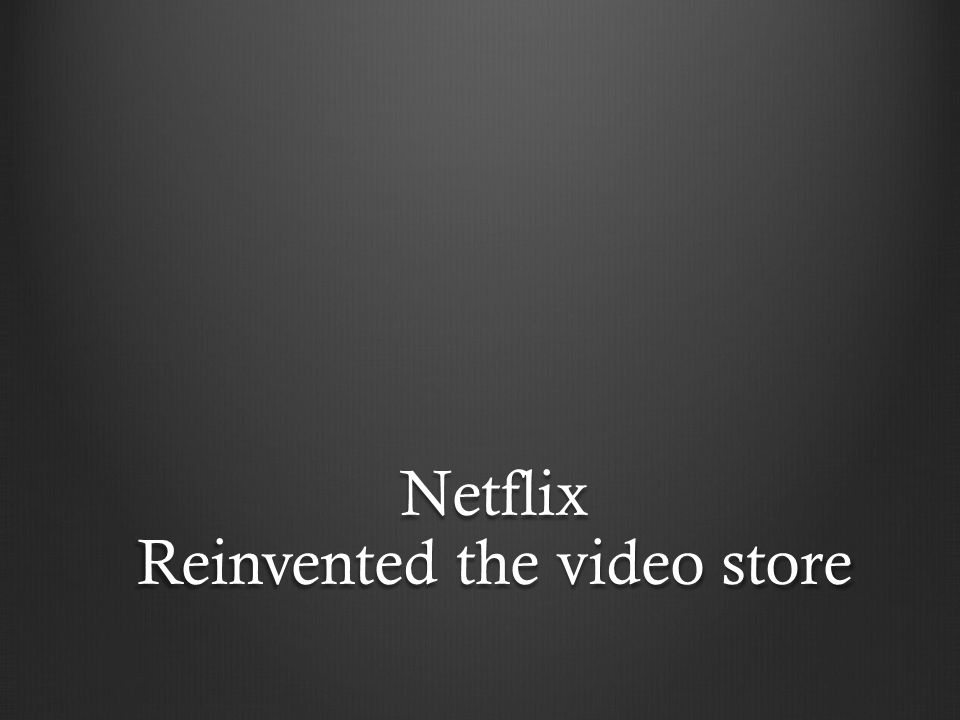 Netflix Reinvented the video store