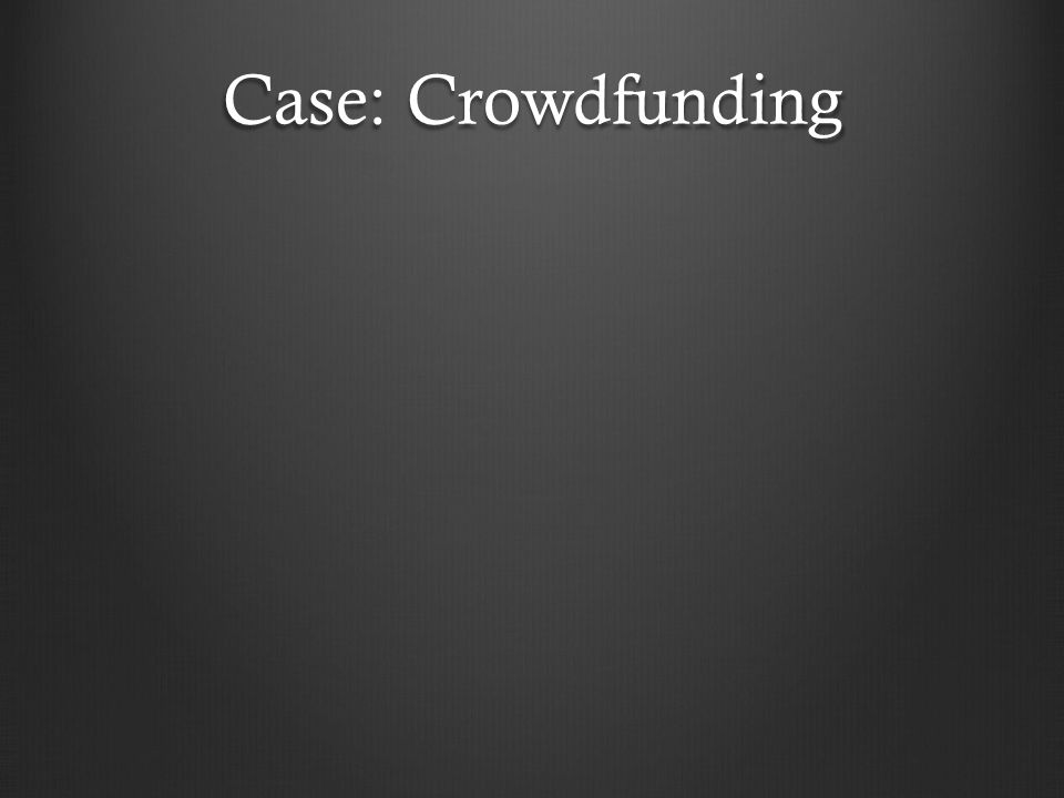 Case: Crowdfunding