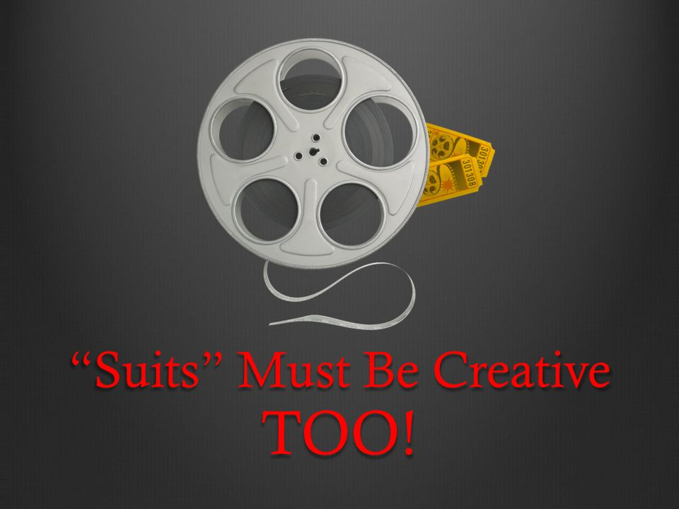 """Suits"" Must Be Creative TOO!"